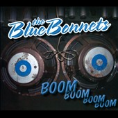 The Blue Bonnets: Boom Boom Boom Boom [Digipak]