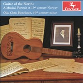 Guitar of the North: A Musical Portrait of 19th -century Norway / Olav Chris Henriksen, guitar
