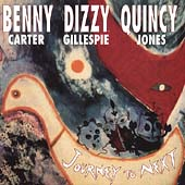 Dizzy Gillespie/Quincy Jones/Benny Carter (Sax): Journey to Next