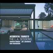 Accidental Tourists: The L.A. Sessions