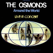 The Osmonds: Around the World: Live in Concert