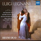 Luigi Legnani: Music for Flute & Guitar - Gran Duetto, Op. 87; Grande Fantasia, Op. 61; Duetto Concertante Op. 23 et al. / Heim Duo