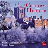Christmas from Hereford / Geraint Bowen, Hereford Cathedral Choir