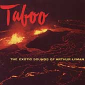 Arthur Lyman: Taboo: The Exotic Sounds of Arthur Lyman