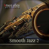 Bruce Riley: Smooth Jazz 2