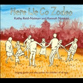 Hannah Naiman/Kathy Reid-Naiman: Here We Go Zodeo [Digipak]