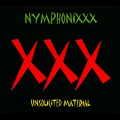 Nymphonixxx: XXX: Unsolicited Material [Digipak]