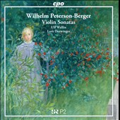 Wilhelm Peterson-Berger: Violin Sonatas / Ulf Wallin, violin; Love Derwinger, piano