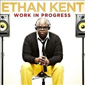 Ethan Kent: Work in Progress