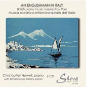 An Englishman in Italy - Character pieces by Bache, Vincent Wallace, Wolstenholme, Somervell, German, Farjeon, Merrik et al. / Christopher Howell, piano