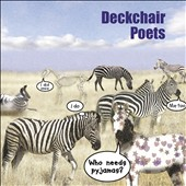 Deckchair Poets: Who Needs Pyjamas