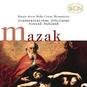 Mazak: Sacred Music from Holy Cross Monastery / Ruhland