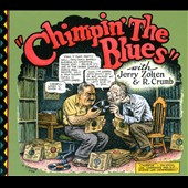 Jerry Zolten/Robert Crumb: Chimpin' the Blues [Digipak]