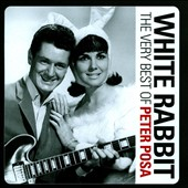 Peter Posa: White Rabbit: The Very Best of Peter Posa