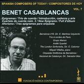 Spanish Composers of Today, Vol. 7: Benet Casablancas (b.1956)