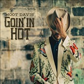 Moot Davis: Goin' in Hot *