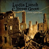 Cypress Grove/Lydia Lunch: A Fistful of Desert Blues *