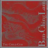 Bun-Ching Lam - The Child God / Lam, Chen Shi-Zheng, et al