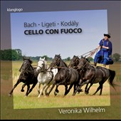 Cello con Fuoco: Bach: Suite BWV 1011; Ligeti: Sonata for solo cello; Kodaly: Sonata for solo cello, Op. 8 / Veronika Wilhelm, cello