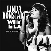 Linda Ronstadt: Willin' in L.A.