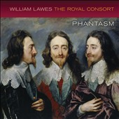 William Lawes (1602-45): The Royal Consort / Phantasm Ensemble; Laurence Dreyfus