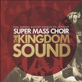 Full Gospel Baptist Church Fellowship Super Mass Choir: Kingdom Sound