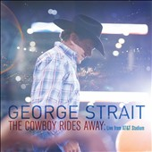 George Strait: The Cowboy Rides Away: Live from AT&T Stadium