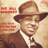 Big Bill Broonzy: Do That Guitar Rag (1928-1935)