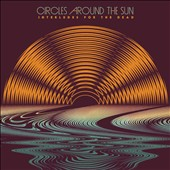 Circles Around the Sun: Interludes for the Dead [Digipak]