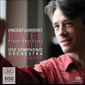 Ravel: Piano Concerto in G; Piano Concerto for the Left Hand; Florent Schmitt: l'entends dans le lointainà / Vincent Larderet, piano