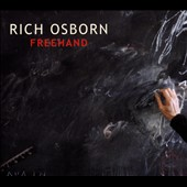 Rich Osborn: Freehand [Digipak]