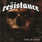 The Resistance/The Resistance (Swedish Metal): Coup de Grace
