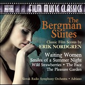 Bergman Suites: The Classic Film Music of Eric Nordgren (1913-1992) - Waiting Women; Wild Strawberries; The Face; The Pleasure Garden / Slovak Radio SO, Adriano