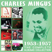 Charles Mingus: The Complete Albums Collection 1953-1957