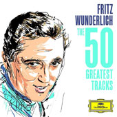 Fritz Wunderlich: The 50 Greatest Tracks, including arias from Die Zauberflöte, Don Giovanni, La traviata and Eugen Onegin, plus operetta arias & songs by Bach, Haydn, Schubert, and Schumann