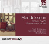 Mendelssohn: Octet, Op. 20; Albumblatt, Op. 117; Song without Words, Op. 109; Variations concertantes, Op. 17 / Roel Dieltiens, cello; Frank Braley, piano
