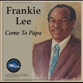 Frankie Lee: Come to Papa