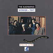 The Klezmatics: Shvaygn = Toyt