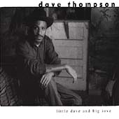 Dave Thompson: Little Dave and Big Love