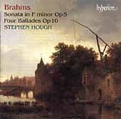 Brahms: Piano Sonata in f, Ballades / Stephen Hough