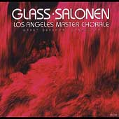 Glass, Salonen / Grand Gershon, Los Angeles Master Chorale