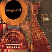 Various Artists: Vanguard: Roots of Folk [Box]
