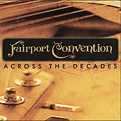 Fairport Convention: Across the Decades