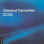 Classical Favourites / Vernon Handley, Ulster Orchestra