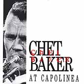Chet Baker (Trumpet/Vocals/Composer): At Capolinea