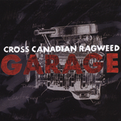 Cross Canadian Ragweed: Garage [Limited]