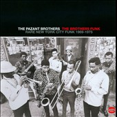 The Pazant Brothers: The Brothers Funk: Rare New York City Funk 1969-1975 *