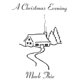 Mark Thie: A Christmas Evening