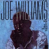 Joe Williams (Vocals): Having the Blues Under a European Sky
