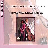 Three for the Price of Two -A Man, A Woman and a Double Bass